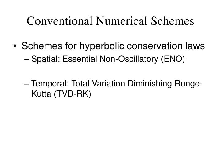 Conventional Numerical Schemes