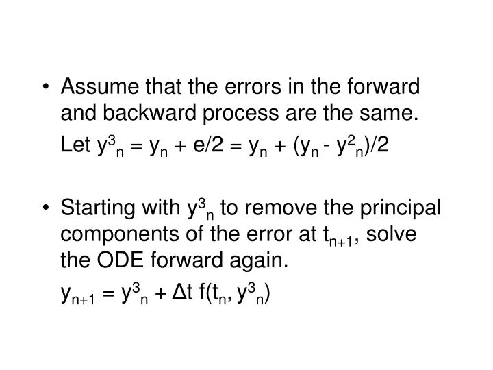 Assume that the errors in the forward and backward process are the same.