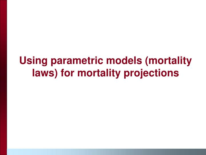 Using parametric models (mortality laws) for mortality projections