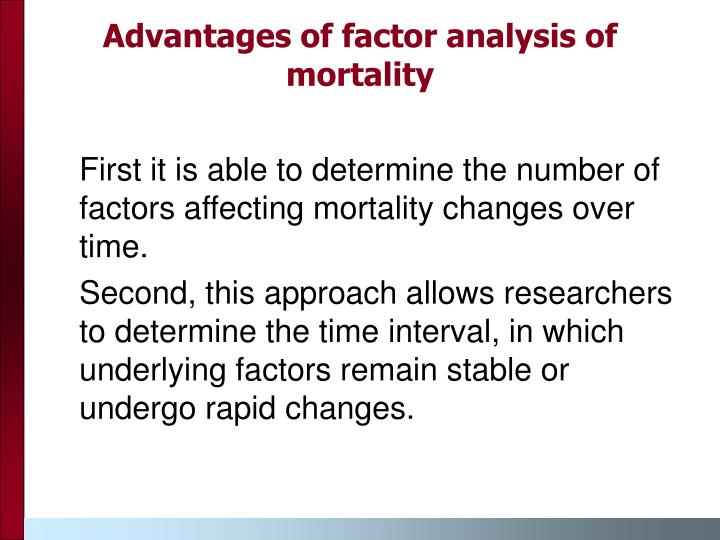Advantages of factor analysis of mortality