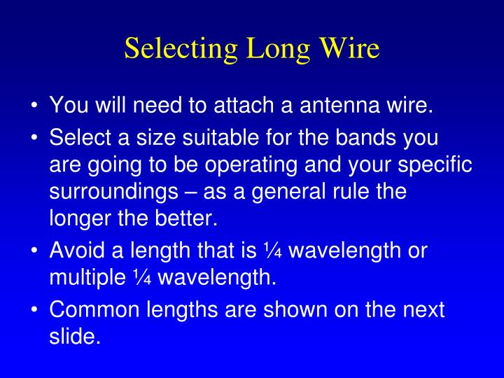 Selecting Long Wire