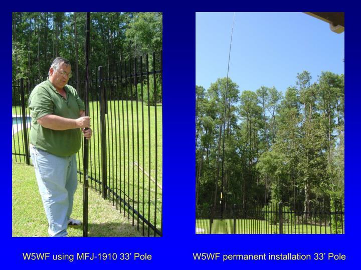 W5WF using MFJ-1910 33' Pole