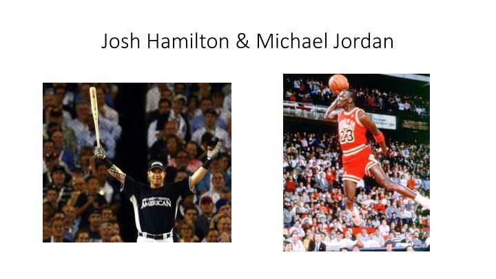 Josh Hamilton & Michael Jordan