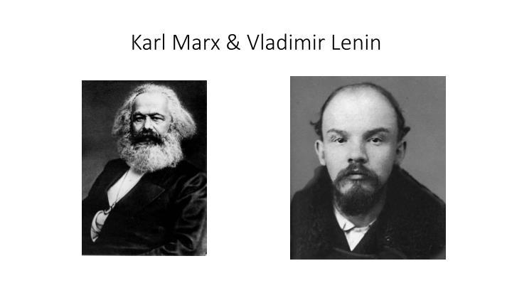 Karl Marx & Vladimir Lenin