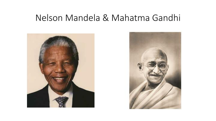 Nelson Mandela & Mahatma Gandhi