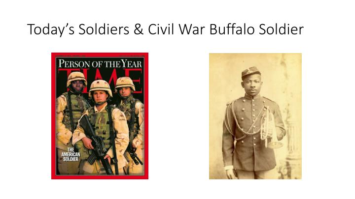 Today s soldiers civil war buffalo soldier