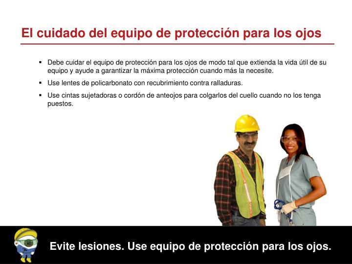 El cuidado del equipo de protección para los ojos