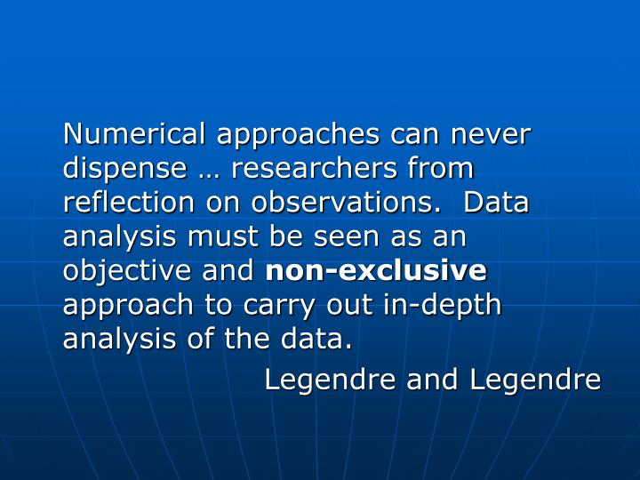 Numerical approaches can never dispense … researchers from reflection on observations.  Data anal...