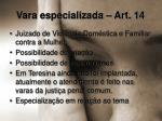 vara especializada art 14
