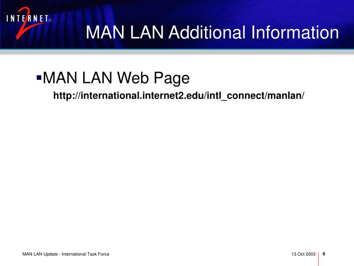 MAN LAN Additional Information
