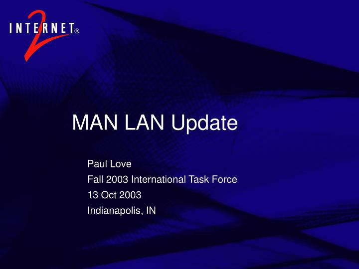 Man lan update