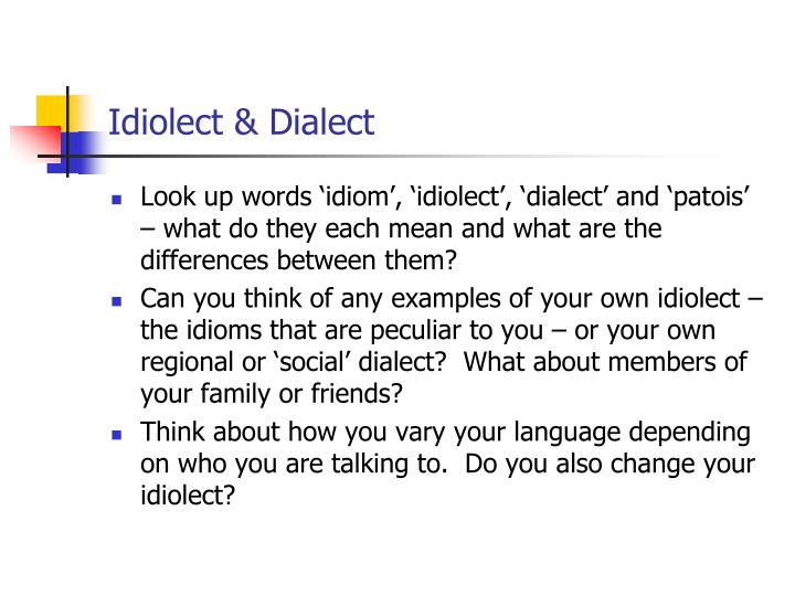 Idiolect & Dialect
