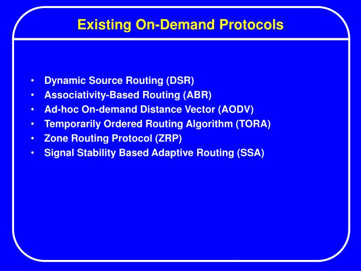 Existing On-Demand Protocols