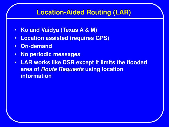 Location-Aided Routing (LAR)