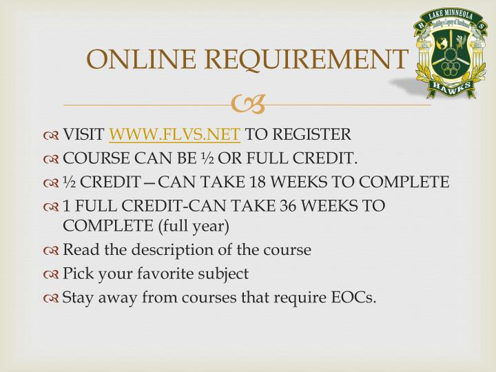 ONLINE REQUIREMENT
