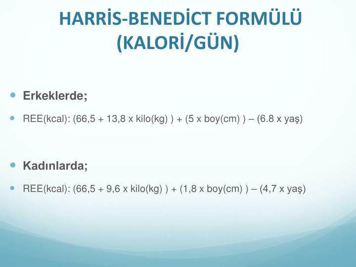 HARRİS-BENEDİCT FORMÜLÜ (KALORİ/GÜN)