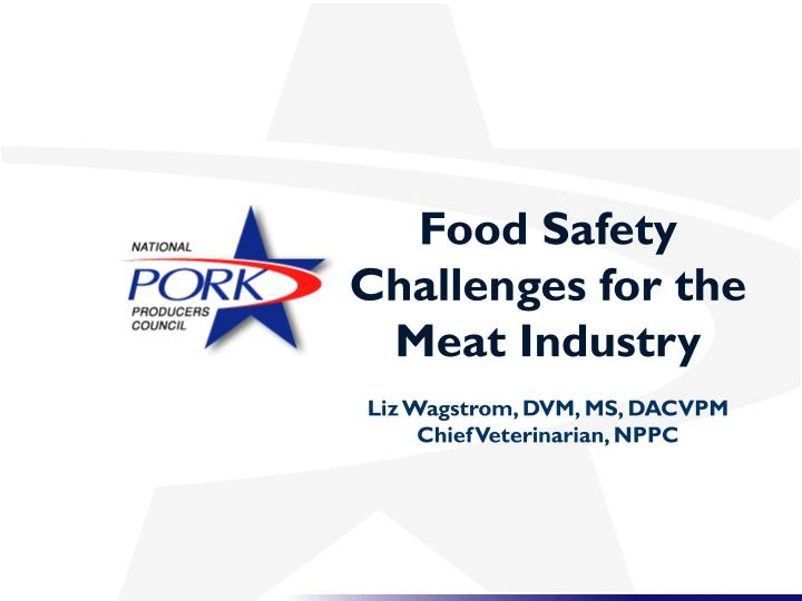Food Safety Challenges for the Meat Industry