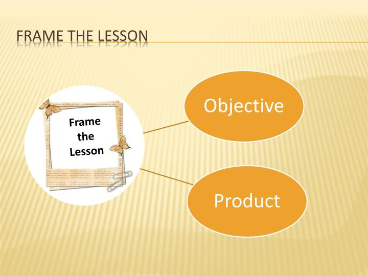Frame the lesson