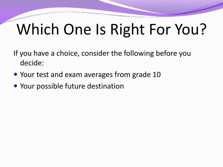 Which One Is Right For You?