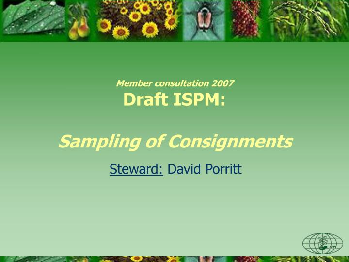 Member consultation 2007 draft ispm sampling of consignments