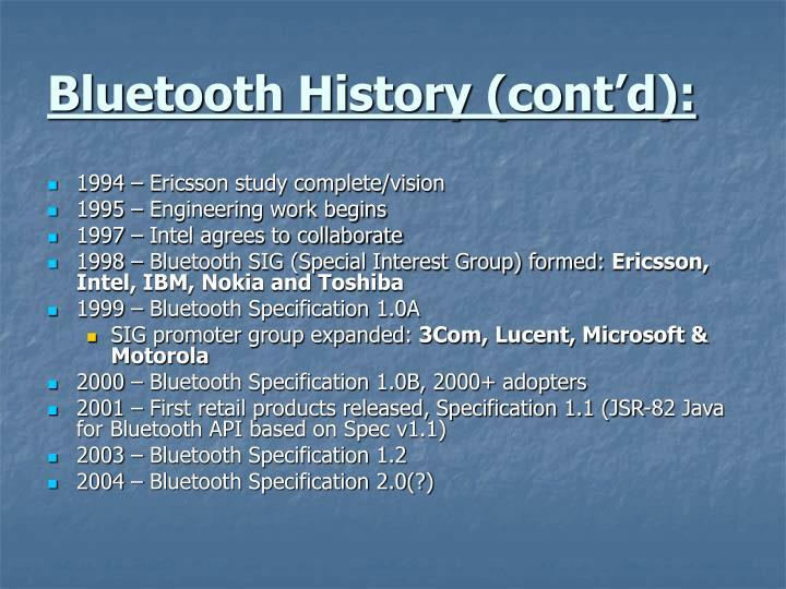 Bluetooth History (cont'd):