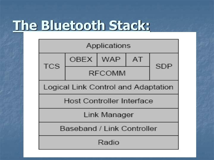 The Bluetooth Stack:
