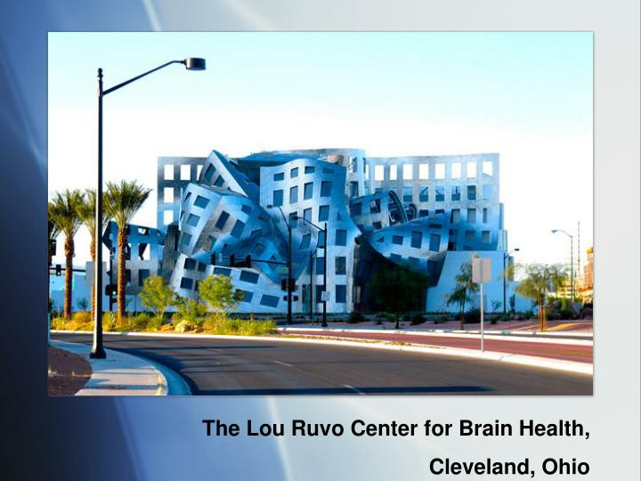 The Lou Ruvo Center for Brain Health,