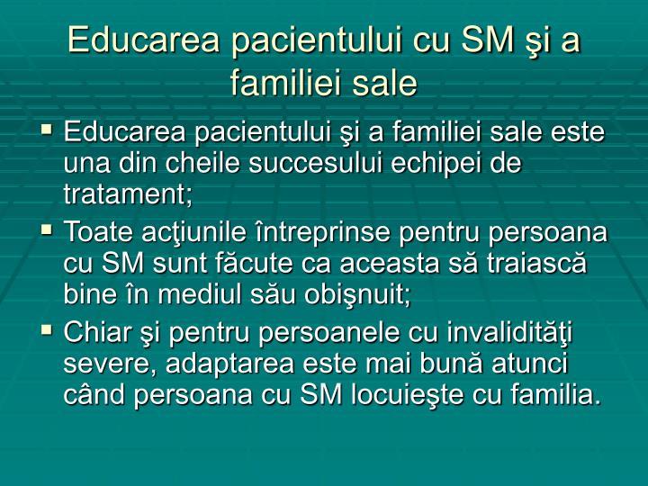 Educarea pacientului cu SM şi a familiei sale