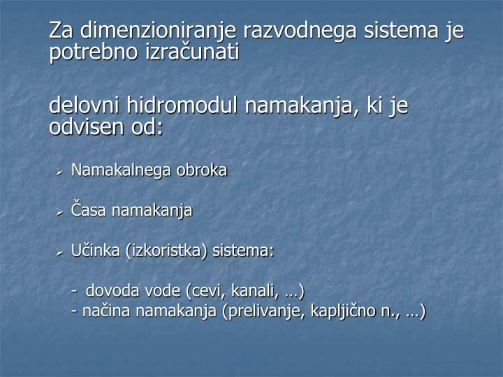 Za dimenzioniranje razvodnega sistema je potrebno izračunati
