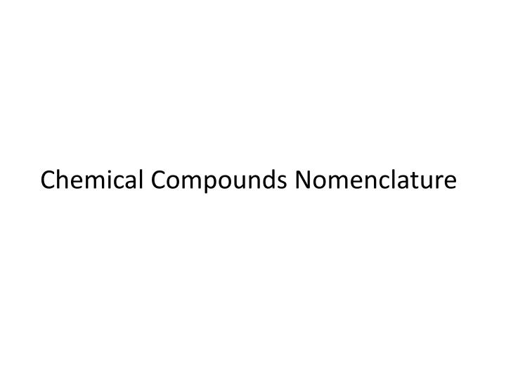 Chemical compounds nomenclature