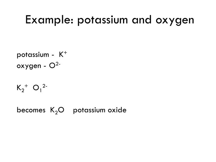 Example: potassium and oxygen