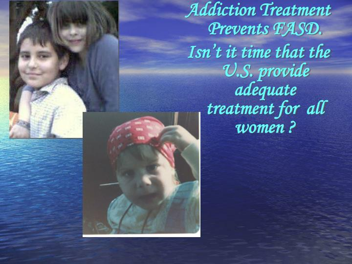 Addiction Treatment Prevents FASD.