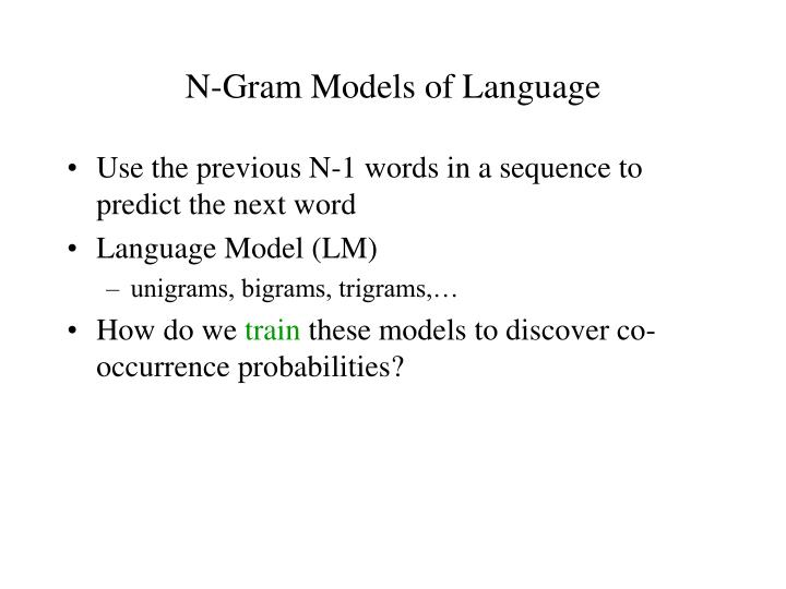 N-Gram Models of Language