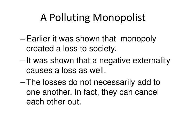 A Polluting Monopolist