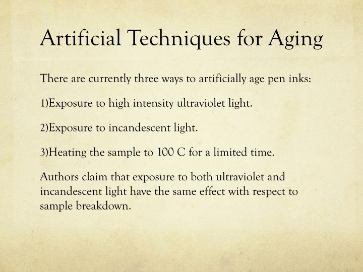 Artificial Techniques for Aging