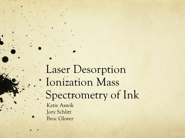 Laser desorption ionization mass spectrometry of ink