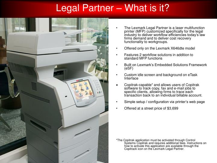 Lexmark legal partner why a special model
