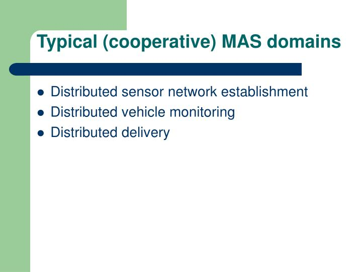 Typical (cooperative) MAS domains