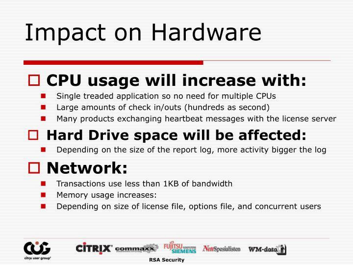 Impact on Hardware