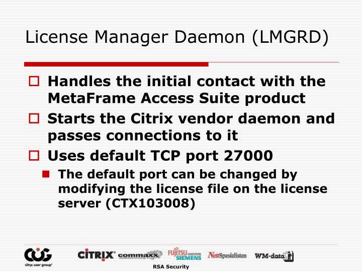 License Manager Daemon (LMGRD)