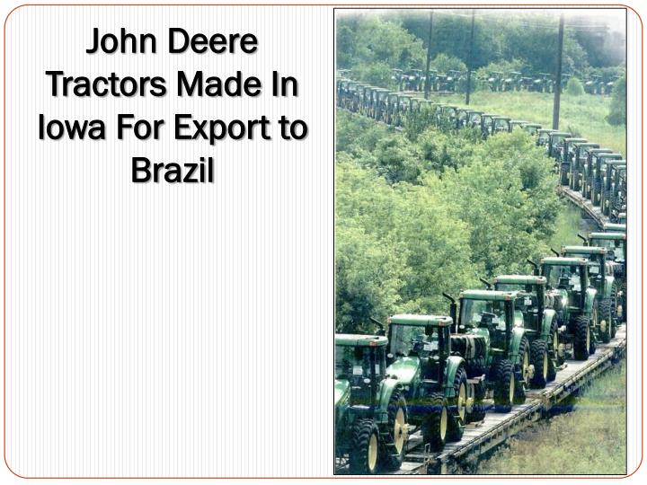 John Deere Tractors Made In Iowa For Export to Brazil