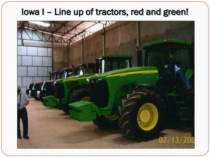 Iowa I – Line up of tractors, red and green!
