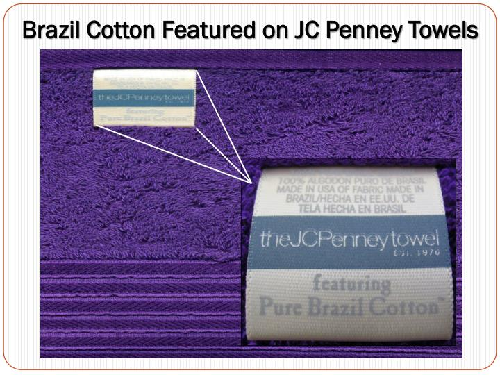 Brazil Cotton Featured on JC Penney Towels