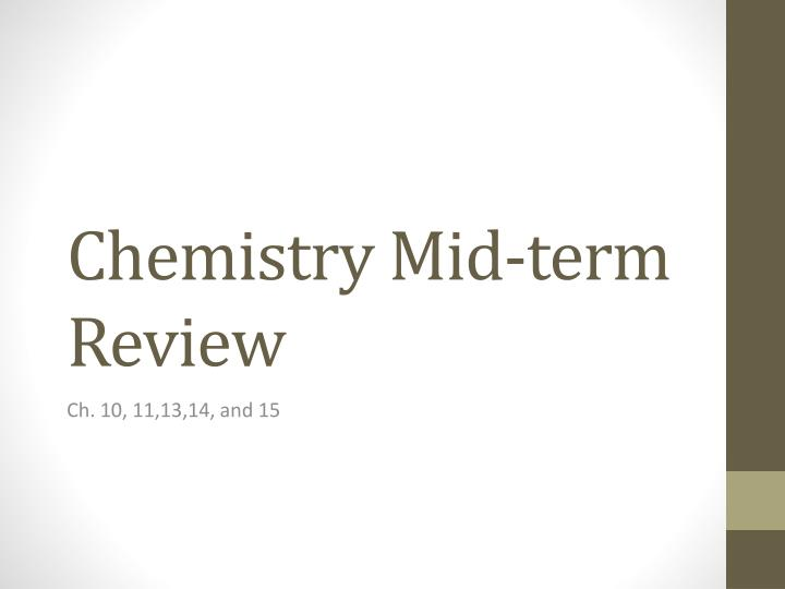 Chemistry mid term review