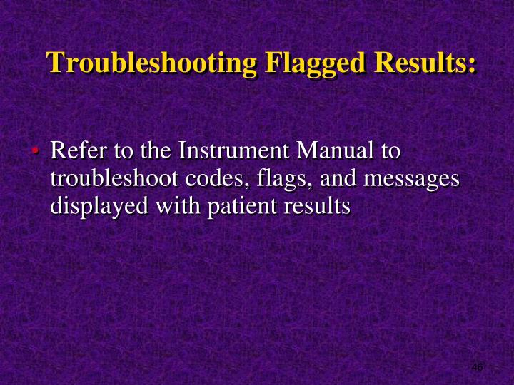 Troubleshooting Flagged Results: