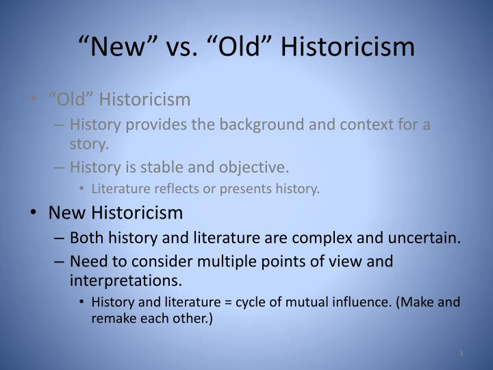 """New"" vs. ""Old"" Historicism"