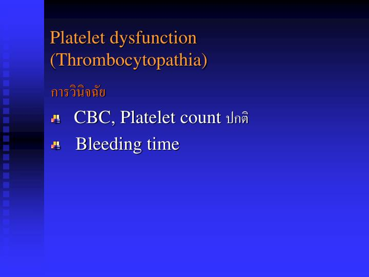 Platelet dysfunction (Thrombocytopathia)