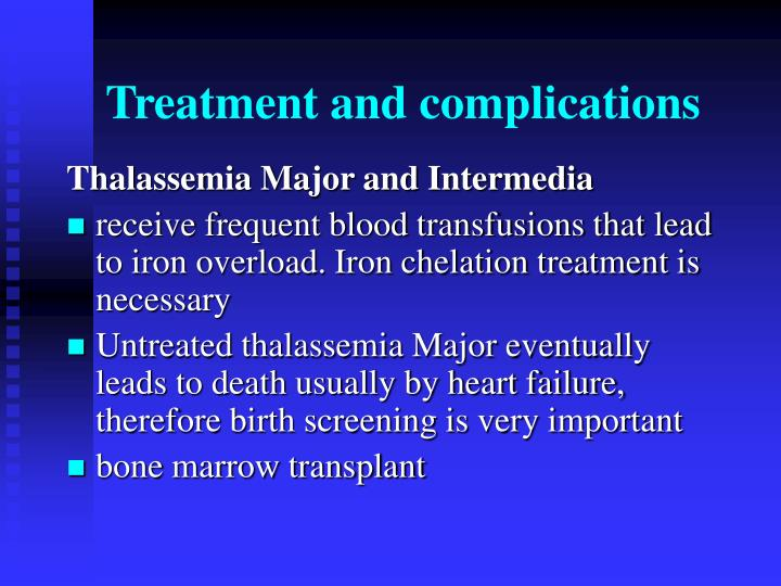 Treatment and complications