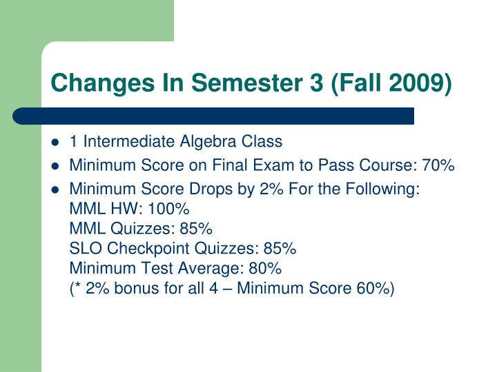 Changes In Semester 3 (Fall 2009)