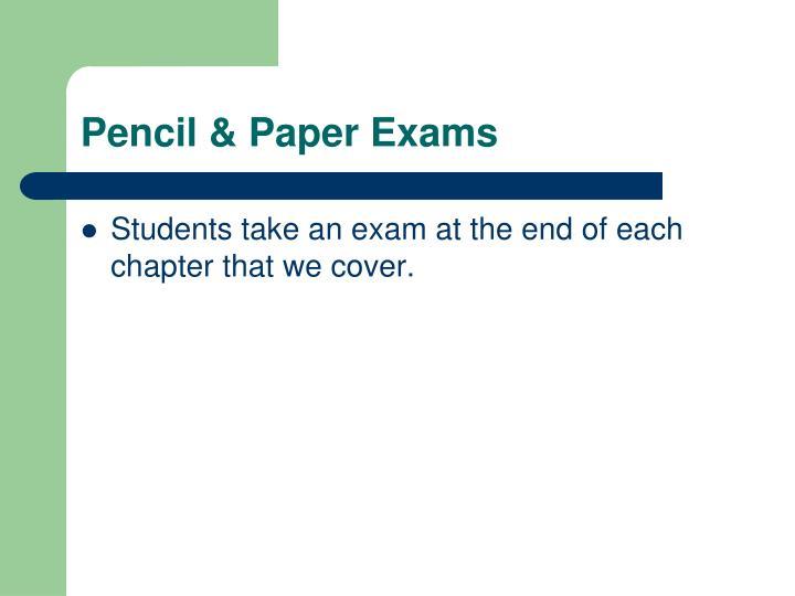 Pencil & Paper Exams